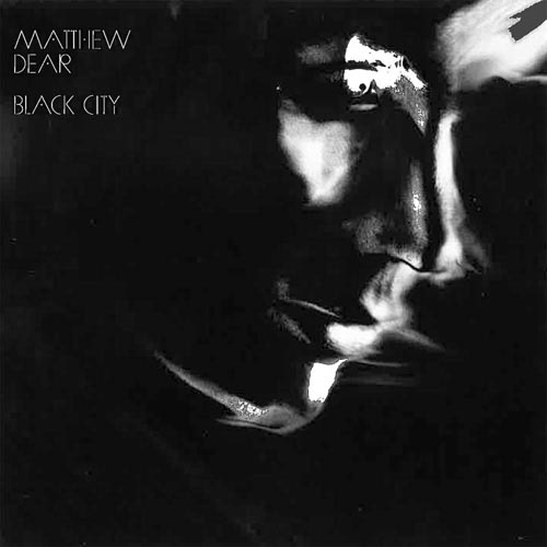 matthew dear - black city