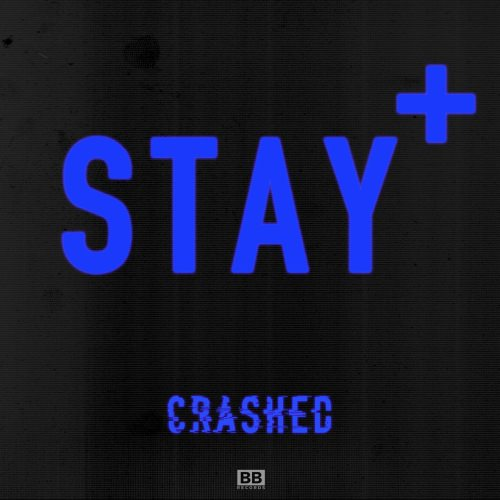 stay + - crashed - feat queenie