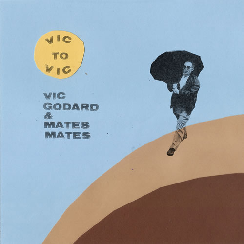 mates mates - vic godard - vic to vic